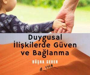 Duygusal İlişkilerde Güven ve Bağlanma | Büşra Sever 3